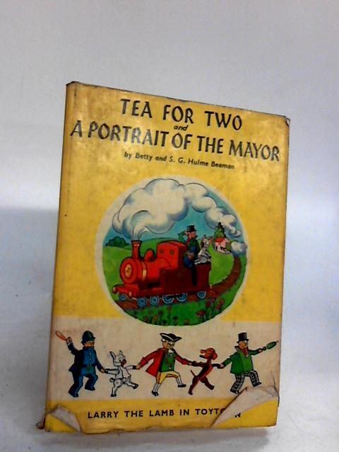 Tea for two, and, A Portrait of the Mayor By Hulme-Beaman, Betty