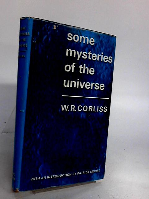Some Mysteries of the Universe by William corliss