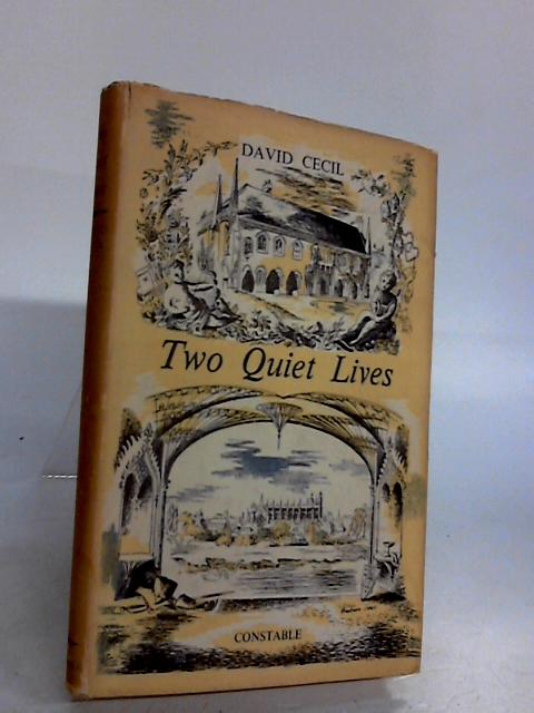 TWO QUIET LIVES, Dorothy Osbourne and Thomas Gray. by Lord David Cecil.