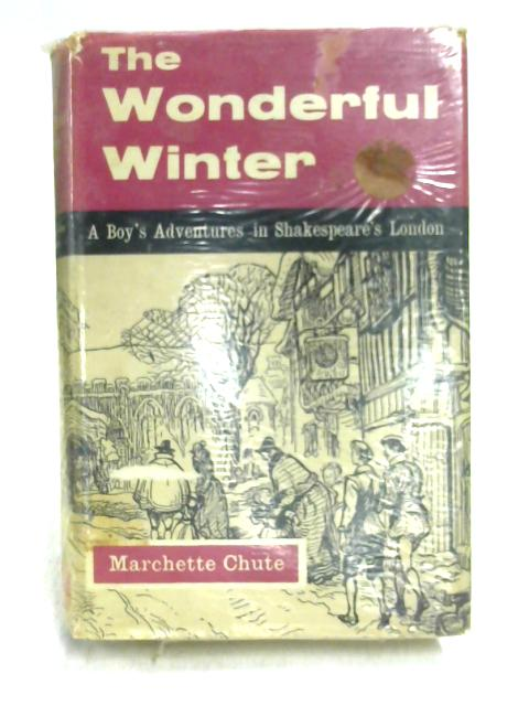 The Wonderful Winter By Marchette Chute