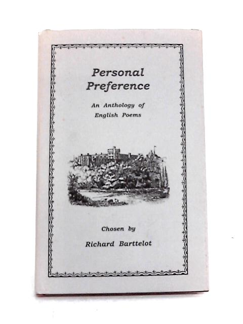 Personal Preference: An Anthology of English Poems Old and New By Richard Barttelot (ed)