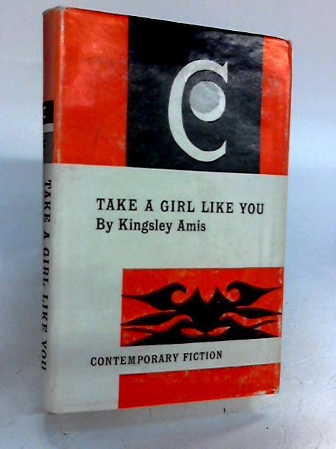 Take a Girl Like You by Amis Kingsley