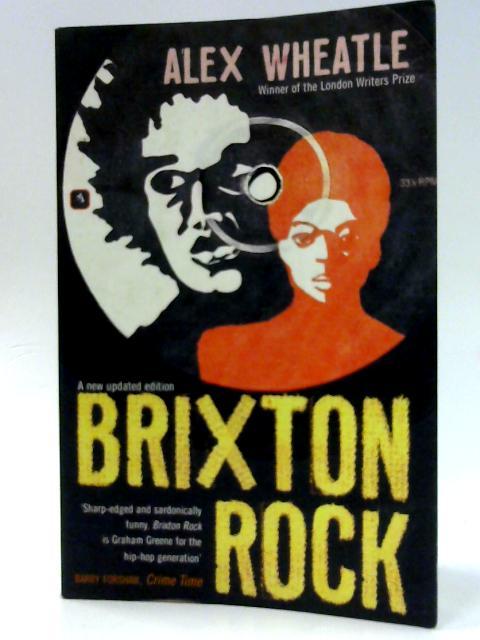 Brixton Rock by Wheatle, Alex
