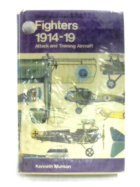 Fighters 1914-1919: Attack and Training Aircraft By K. Munson