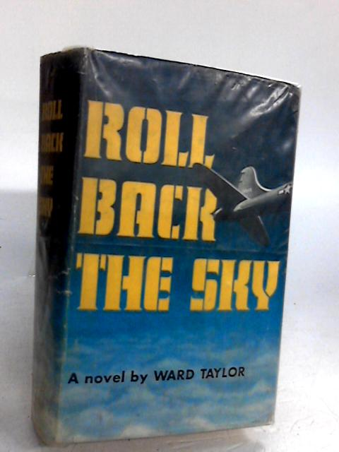 Roll Back The Sky by Ward Taylor by Ward Taylor