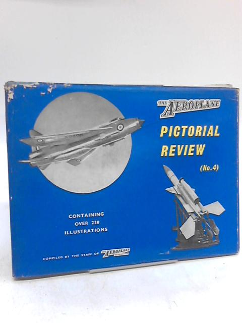 The Aeroplane Pictorial Review No 4 by Anon