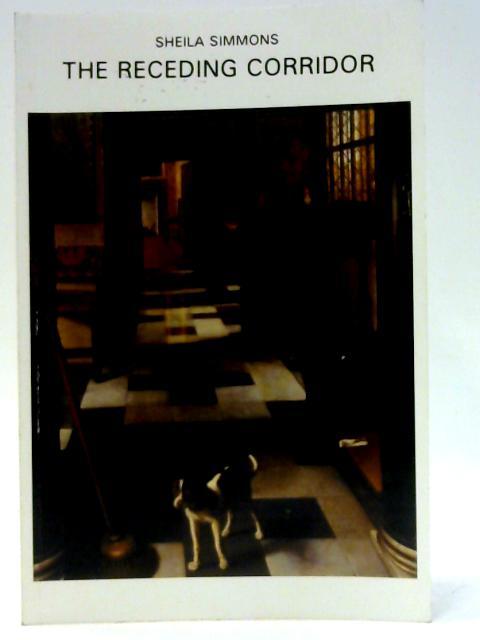 The Receding Corridor by Sheila, Simmons