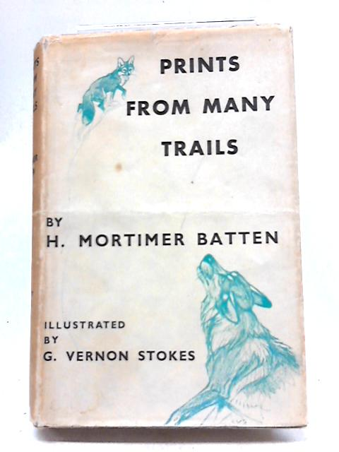 Prints from Many Trails by H. Mortimer Batten