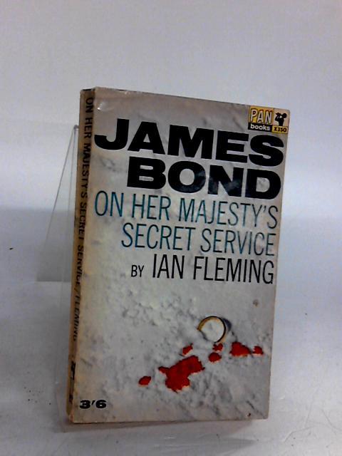 JAMES BOND ON HER MAJESTY'S SECRET SERVICE by Fleming, Ian