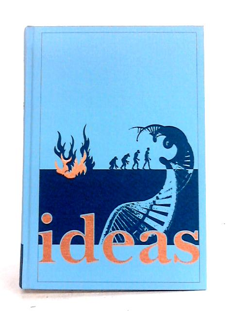 Ideas: A History, From Fire to Freud Vol I by Peter Watson