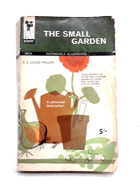 The Small Garden by C.E. Lucas Phillips