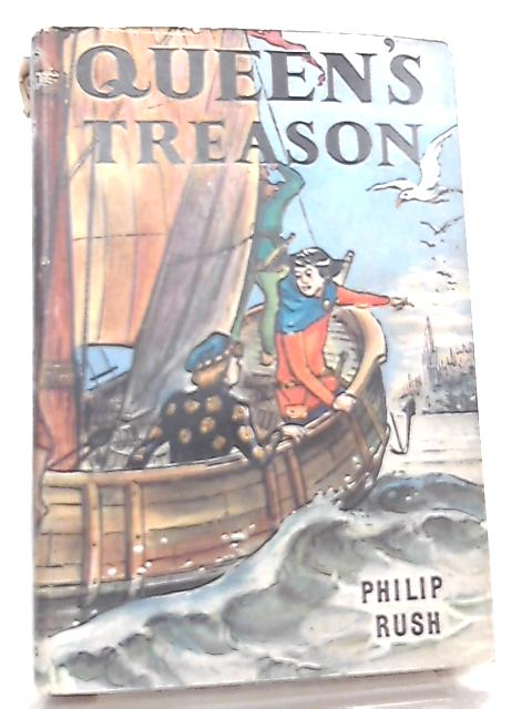 Queen's Treason By Philip Rush
