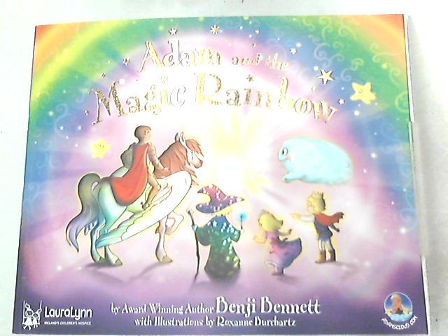 Adam and the Magic Rainbow (Adams Amazing Adventure Series) By Benji Bennett