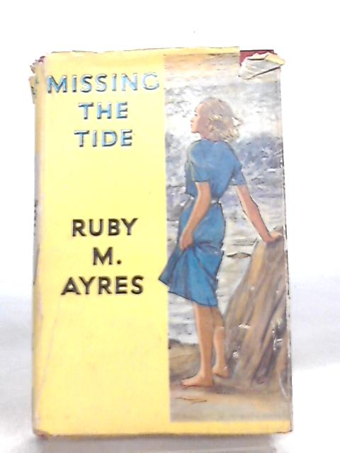 Missing the Tide by Ruby M. Ayres