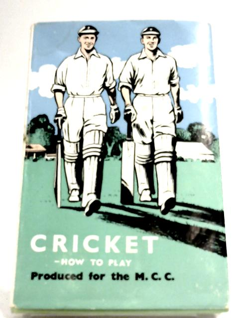Cricket - How To Play by The M.C.C.
