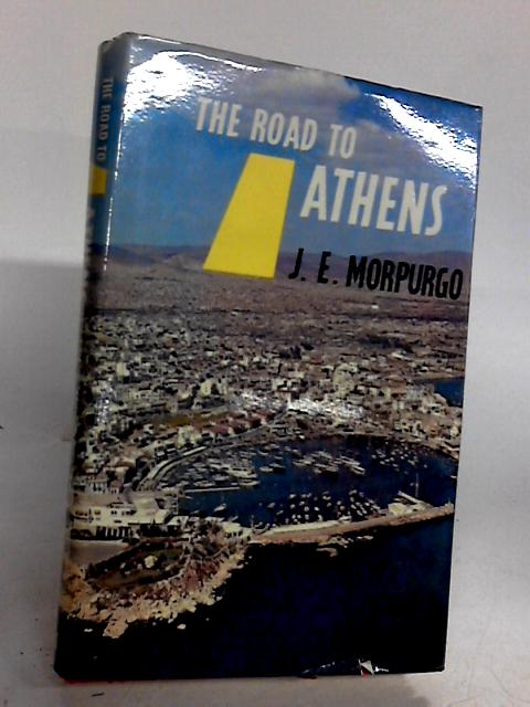 The Road to Athens [Highways to the Sun] by J E Morpurgo