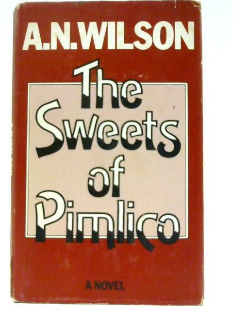 The Sweets of Pimlico By Wilson, A. N.