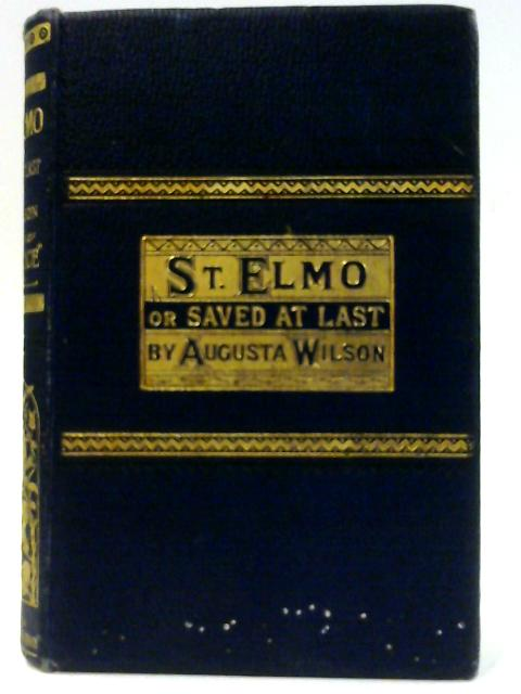 ST.Elmo or Saved at Last by Augusta Wilson