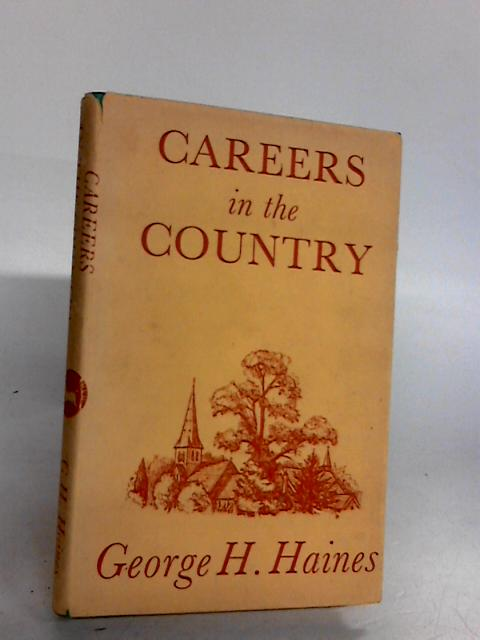 Careers in the Country by Haines, George