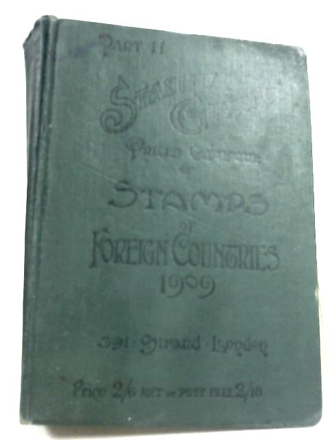 Priced Catalogue of Stamps of Foreign Countries (1909) By Stanley Gibbons Ltd.
