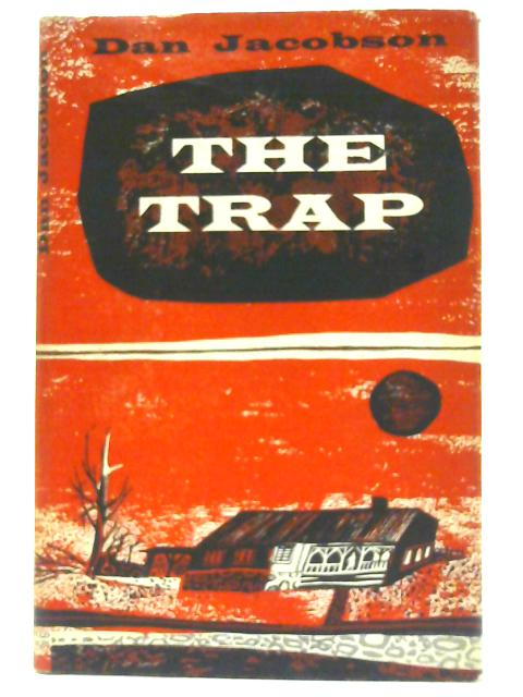 The Trap: A novel by Jacobson, Dan