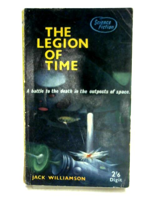 The Legion of Time by Jack Williamson