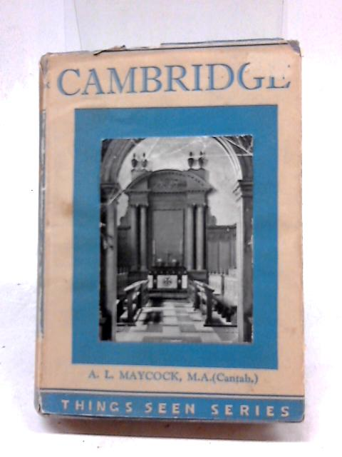 Things Seen in Cambridge by A.L. Maycock