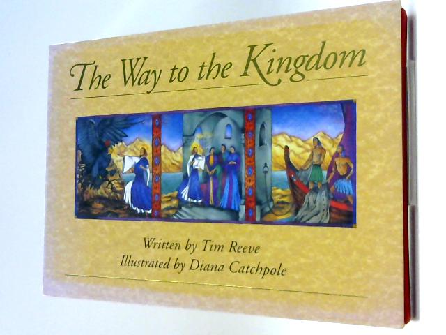 Way to the Kingdom By Reeve, Tim