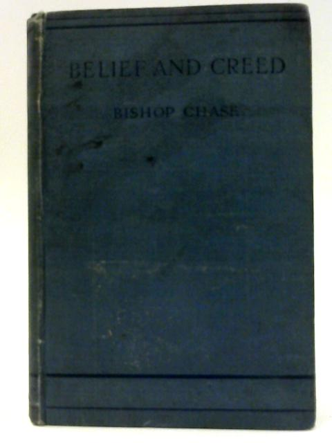 Belief and Creed By Frederic Henry Chase