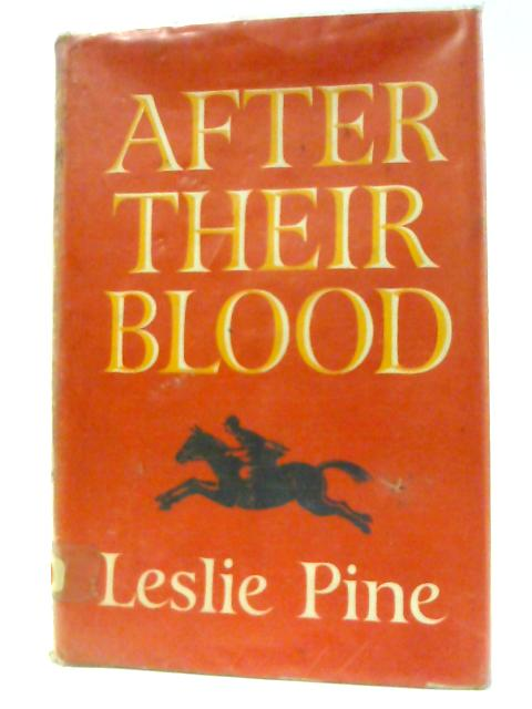 After Their Blood: A survey of blood sports in Britain by Pine, L. G