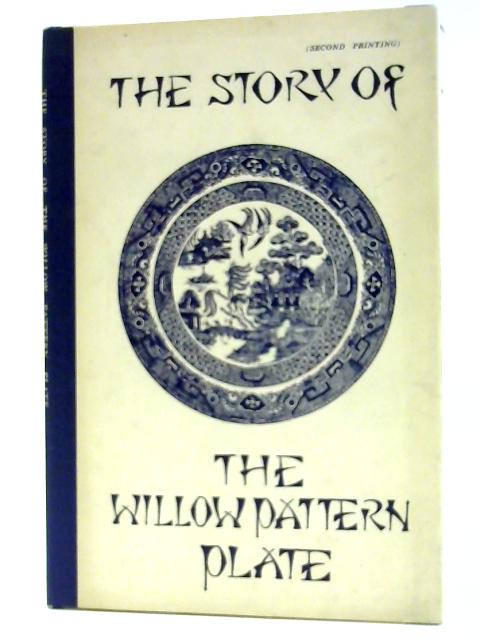 The Story of the Willow Pattern Plate by Secker, Martin