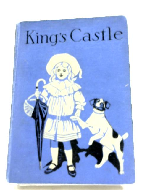 The King's Castle By Hilda Balfour Leatham