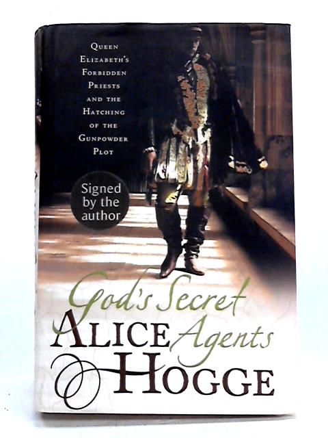 God's Secret Agents By Alice Hodge