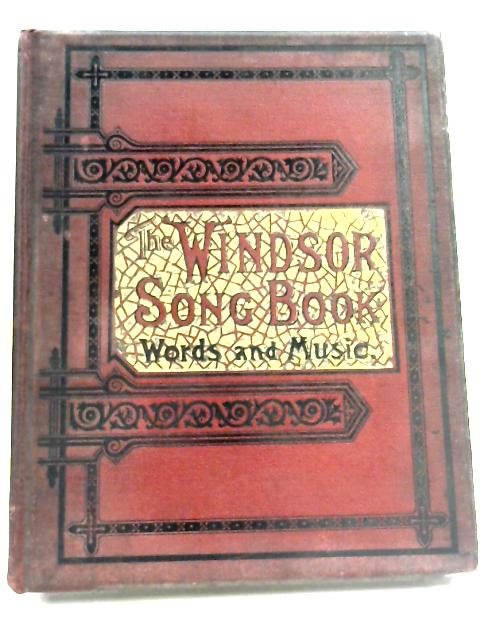 The Windsor Song Book: Words & Music by Anon