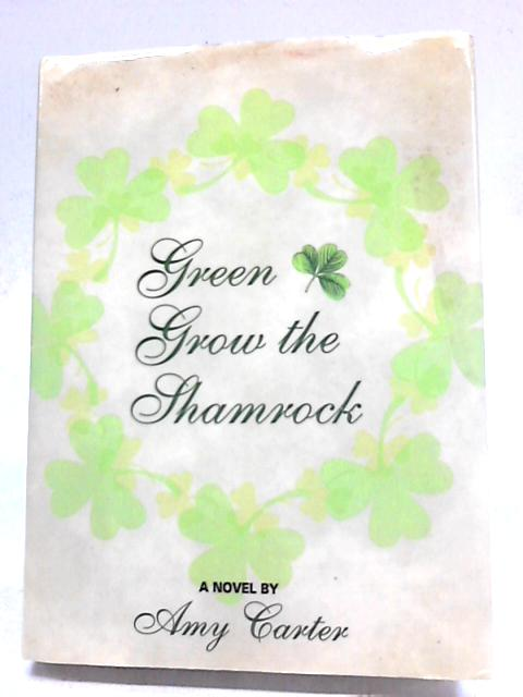 Green Grow the Shamrock by Amy Carter