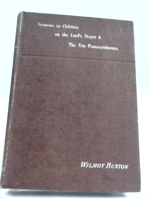The School of Christ Plain Sermons To Children by H. J. Wilmot-Buxton