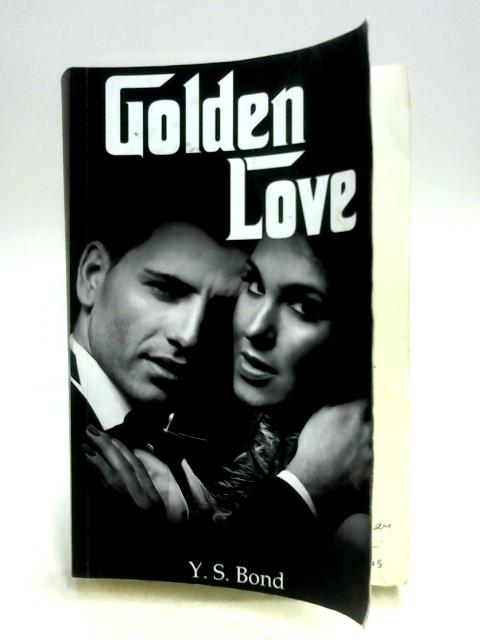 Golden Love by Y.S. Bond