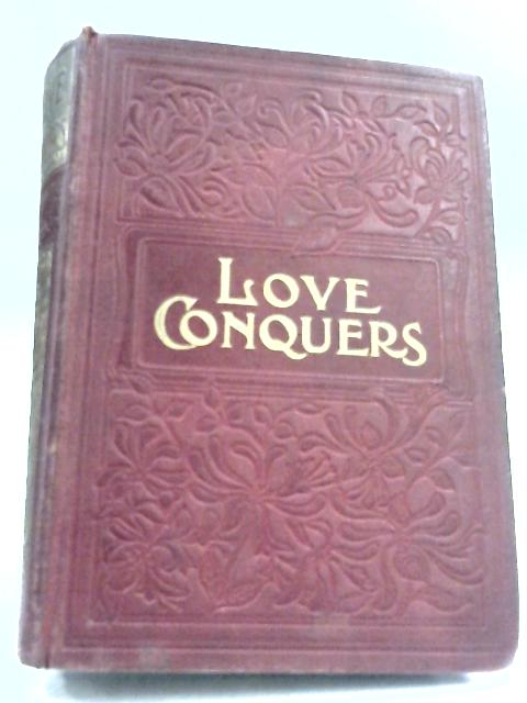 Love Conquers: The Story of Madge Morton by L. Marston
