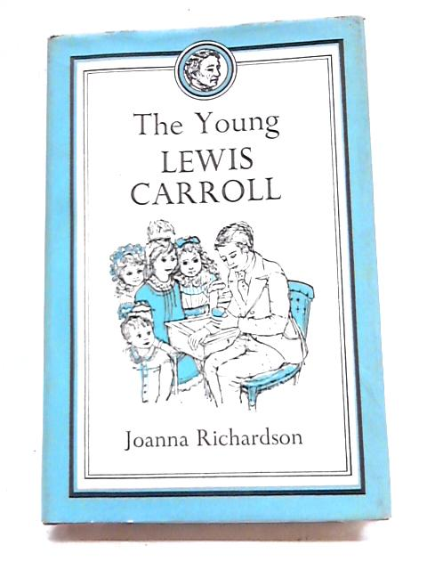 The Young Lewis Carroll by Joanna Richardson