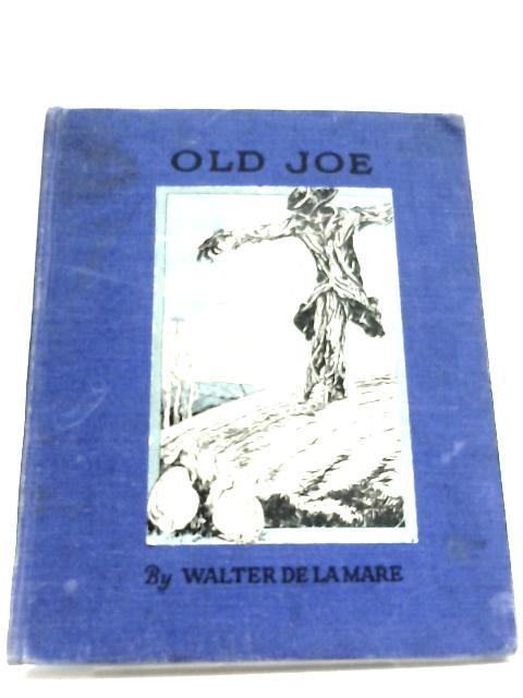 Old Joe by Walter De La Mare