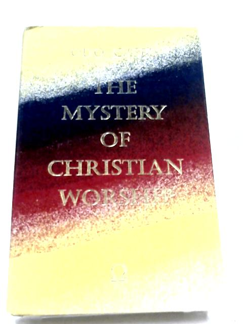 The Mystery of Christian Worship By Odo Casel