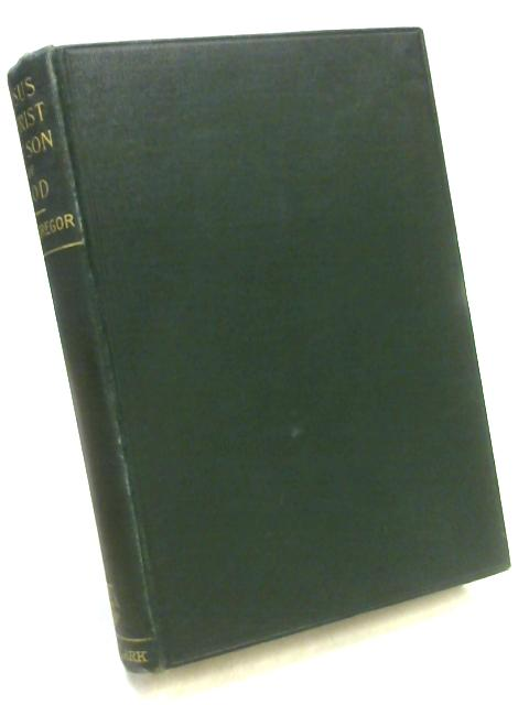 Jesus Christ the Son of God by W.M. Macgregor