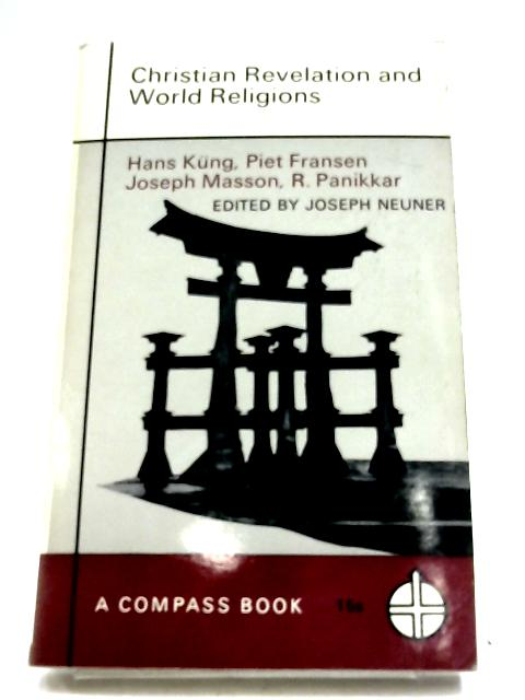 Christian Revelation and World Religions by Josef Neuner