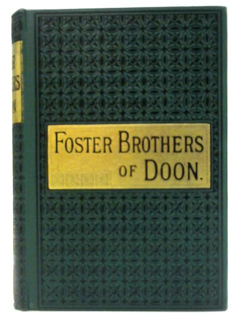 The Foster-Brothers of Doon: a Tale of the Irish Rebellion of 1798 by Elizabeth Hely Walshe