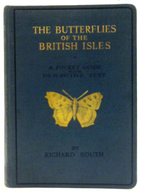The Butterflies of the British Isles by South, Richard