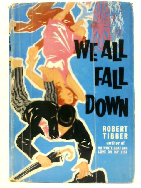 We All Fall Down By Robert Tibber