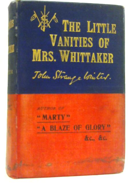 The Little Vanities Of Mrs. Whittaker by John Strange Winter - Henrietta Eliza Vaughan