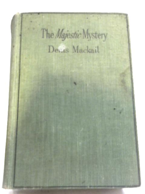 The Majestic Mystery by Denis Mackail