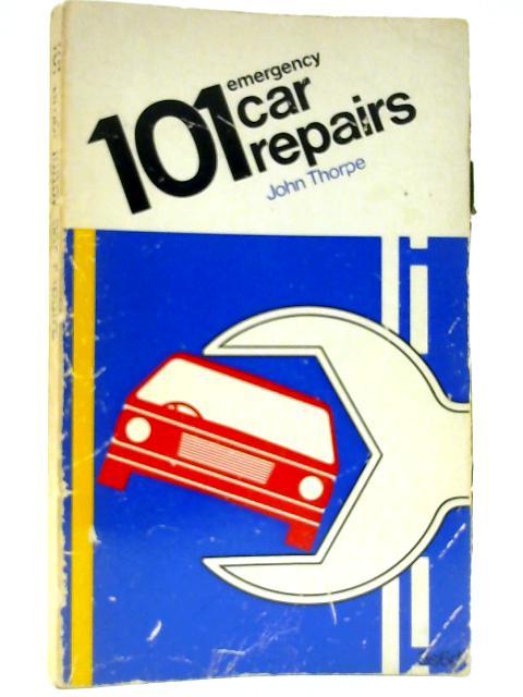 101 Car Repairs by John Thorpe