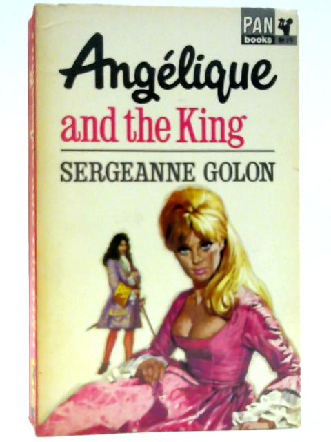 Angelique and the King by Golon, Sergeanne